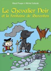 Le chevalier noir et la fontaine de Barenton - Couverture - Format classique