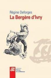 La bergère d'Ivry - Couverture - Format classique