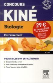 Entrainement ; Concours Kiné ; Physique, Chimie, Biologie - Couverture - Format classique