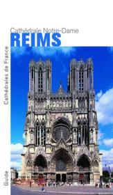 Reims ; la cathédrale Notre-Dame - Couverture - Format classique