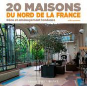 20 maisons du nord de la France ; déco et aménagement tendance - Couverture - Format classique