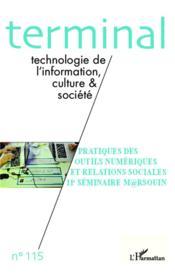 Revue terminal T.115 ; pratiques des outils numériques et relations sociales ; 11e séminaire Marsouin - Couverture - Format classique