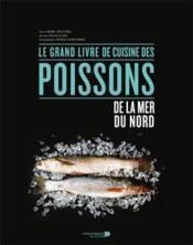 Le grand livre de cuisine des poissons de la mer du Nord - Couverture - Format classique