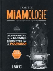 Traité de miamologie ; les fondamentaux de la cuisine décryptés par le pourquoi - Couverture - Format classique