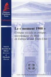 Le moment 1900 ; critique sociale et critique sociologique du droit en Europe et aux Etats-Unis - Couverture - Format classique