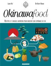Okinawa food ; recettes et conseils nutrition pour booster son espérance de vie - Couverture - Format classique