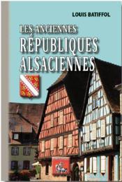 Les anciennes Républiques alsaciennes - Couverture - Format classique
