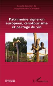 Patrimoine vigneron européen, oenotourisme et partage du vin - Couverture - Format classique