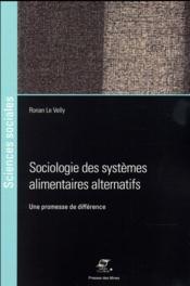 Sociologie des systèmes alimentaires alternatifs ; une promesse de différence - Couverture - Format classique