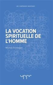 La vocation spirituelle de l'homme - Couverture - Format classique