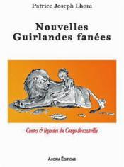 Nouvelles guirlandes fanées ; contes et légendes du Congo-Brazzaville - Couverture - Format classique