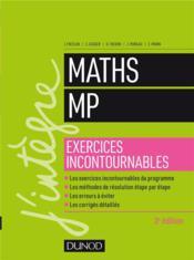 Maths ; les exercices incontournables MP (3e édition) - Couverture - Format classique