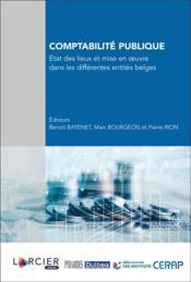 Comptabilité publique ; état des lieux et mise en oeuvre dans les différentes entités belges - Couverture - Format classique