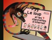Loup et les 7 chevrettes d'internet (le) - Couverture - Format classique