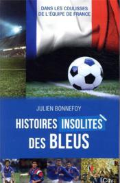 Histoires insolites des Bleus - Couverture - Format classique