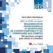 DEC 1 : QRC et QCM corrigées ; réglementation professionnelle et déontologie de l'expert-comptable et du commissaire aux comptes (édition 2021) - Couverture - Format classique