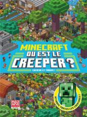 Minecraft ; où est le creeper ? cherche et trouve ! - Couverture - Format classique