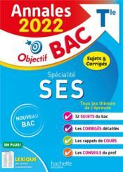 Objectif bac ; spécialité SES ; terminale ; annales (édition 2022) - Couverture - Format classique