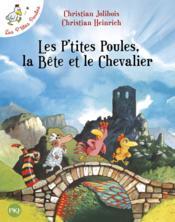 telecharger Les P'Tites Poules T.6 – Les P'Tites Poules, La Bete Et Le Chevalier livre PDF en ligne gratuit