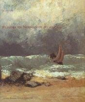 Peindre En Normandie ; Xix Et Xx Siecles - Intérieur - Format classique
