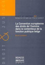 La convention europeenne des droits de l'homme dans le contentieux de la fonction publique belge - Couverture - Format classique