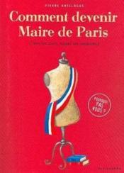 Comment Devenir Maire De Paris - Couverture - Format classique