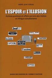 L'Espoir Et L'Illusion. Actions Positives Et Effets Pervers Des Media S En Afrique Subsaharienne - Couverture - Format classique