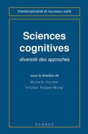 Sciences cognitives diversite des approches coll interdisciplinarite et nouveaux outils - Couverture - Format classique