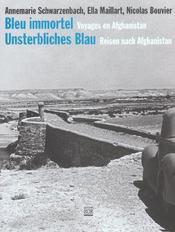 Bleu Immortel ; Voyages En Afghanistan - Intérieur - Format classique
