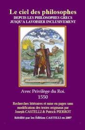 Le ciel des philosophes ; depuis les philosophes grecs jusqu'à Lavoisier inclusivement - Couverture - Format classique