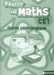 Réussir les maths ; CE1 ; guide pédagogique - Couverture - Format classique