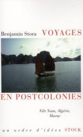 Voyages en postcolonies : Viêt Nam, Algérie, Maroc - Couverture - Format classique
