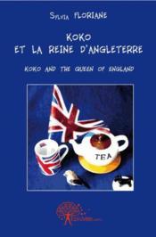 Koko et la reine d'Anglaterre ; Koko and the queen of England - Couverture - Format classique
