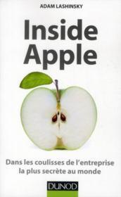 Inside Apple ; dans les coulisses de l'entreprise la plus secrète au monde - Couverture - Format classique