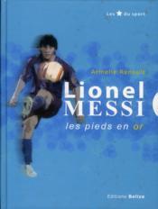 Lionel Messi, les pieds en or - Couverture - Format classique