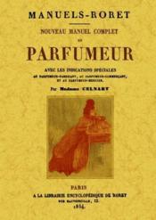 Nouveau manuel complet du parfumeur avec les indications spéciales - Couverture - Format classique