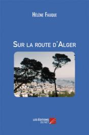 Sur la route d'Alger - Couverture - Format classique