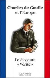 Charles de Gaulle et l'Europe ; le discours vérité - Couverture - Format classique