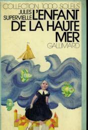 L'Enfant De La Haute Mer. Collection : 1 000 Soleils. - Couverture - Format classique