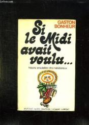 Si Le Midi Avait Voulu ... - Couverture - Format classique