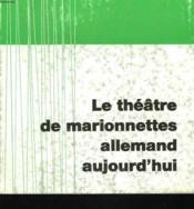 Le Theatre De Marionnette Allemand Aujourd'Hui - Couverture - Format classique