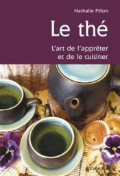 Le thé, l'art de l'apprêter et de le cuisiner - Couverture - Format classique