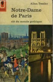 Notre-Dame De Paris Cle Du Monde Gothique - Couverture - Format classique