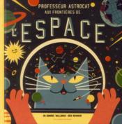Professeur Astrocat ; aux frontières de l'espace - Couverture - Format classique