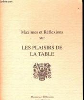 Maximes Et Reflexions Sur Les Plaisirs De La Table - Couverture - Format classique