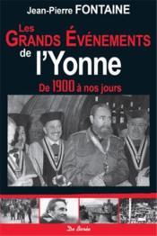 Les grands événements de l'Yonne ; de 1900 à nos jours - Couverture - Format classique