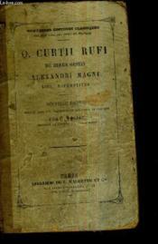 Q.Curtii Rufi De Rebus Gestis Alexandri Magni Libri Superstites - Nouvelle Edition Publiee Avec Des Arguments Et Des Notes En Francais. - Couverture - Format classique