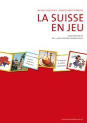 La Suisse en Jeu ; Matériel pédagogique complet - Couverture - Format classique
