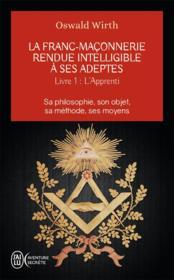 La Franc-Maçonnerie rendue intelligible à ses adeptes t.1 ; l'apprenti - Couverture - Format classique