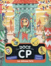 Les docs du CP t.4 ; les châteaux forts - Couverture - Format classique
